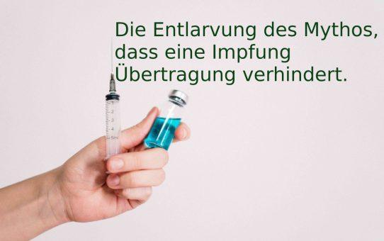 Die Entlarvung des Mythos, dass eine Impfung Übertragung verhindert.