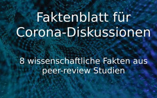 Faktenblatt für Corona-Diskussionen -  wissenschaftliche Evidenz aus peer-review Studien