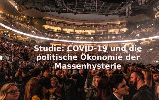 Studie: COVID-19 und die politische Ökonomie der Massenhysterie